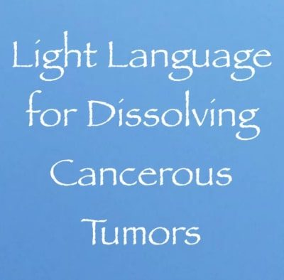 Light Language for Dissolving Cancerous Tumors