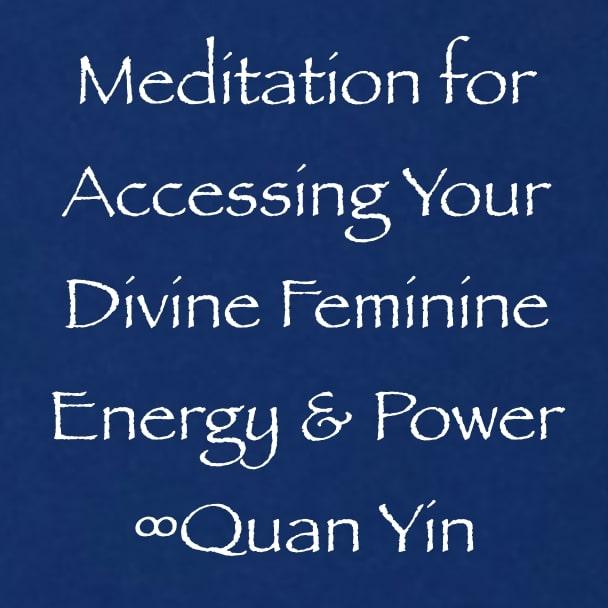 Guided Meditation Accessing Divine Feminine Energy & Power ...