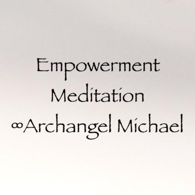 Empowerment Meditation ∞Archangel Michael