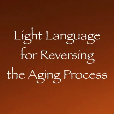 Light Language for Reversing the Aging Process