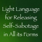 language of light channeled by daniel scranton on self-defeating thoughts actions and habits