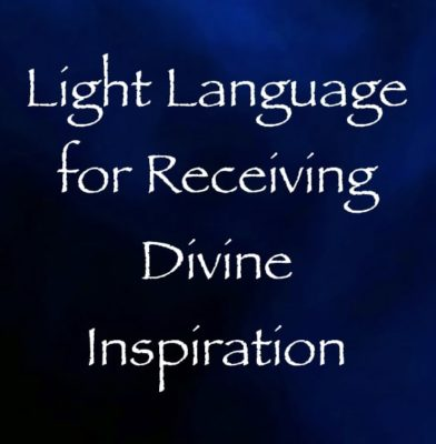 light language for receiving divine inspiration - channeled by daniel scranton - language of light - arcturian
