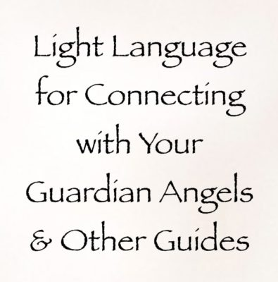 light language for connecting with your guardian angels and other spirit guides - channeled by daniel scranton - channeler of archangel michael