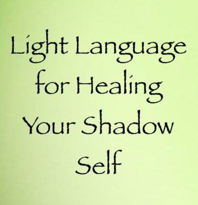 light language for healing your shadow self - channeled by daniel scranton - channeler of archangel michael