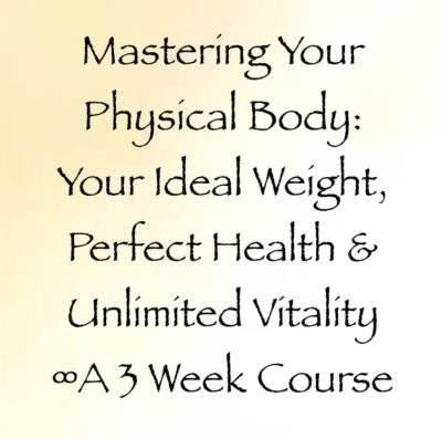 mastering your physical body 3 week course with daniel scranton channeler