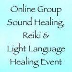 online group sound healing reiki & light language healing event - with channeler daniel scranton