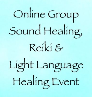 online group sound healing reiki & light language healing event - with channeler daniel scranton