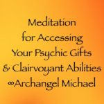 meditation for accessing your psychic gifts & clairvoyant abilities channeled by daniel scranton