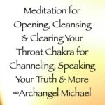 meditation for opening, clearing & cleansing your throat chakra for channeling, speaking your truth - archangel michael channeled by daniel scranton