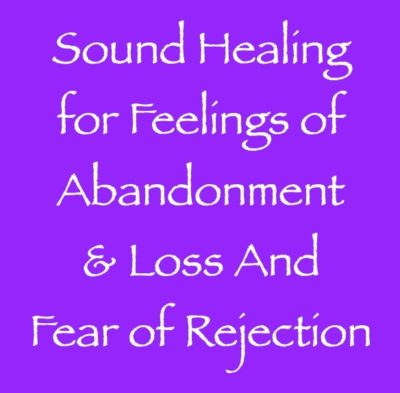 sound healing for feelings of abandonment & loss and fear - channeled by daniel scranton channeler of archangel michael