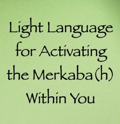 light language for activating the merkaba(h) within you - channeled by daniel scranton, channeler of archangel michael