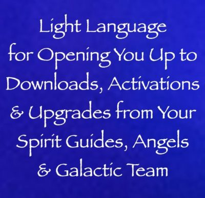 light language for opening you up to activations, downloads & upgrades from your spirit guides, angels & galactic team - channeled by daniel scranton, channeler of archangel michael