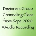 beginners group channeling class - september 2020 - audio recording with daniel scranton