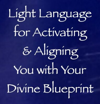 light language for aligning you with & activating your divine blueprint - channeled by daniel scranton, channeler of the arcturian council