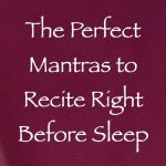 the perfect mantras to recite right before sleep - channeled by daniel scranton channeler of arcturian council